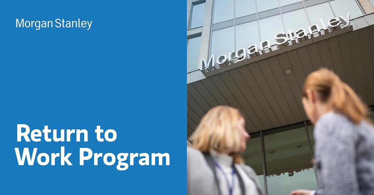 Return to Work Program - Morgan Stanley