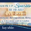 SHOW UP; SPARKLE & BE HEARD