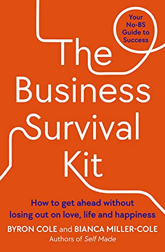 The Business Survival Kit: Your No-BS Guide to Success | Byron Cole and Bianca Miller-Cole
