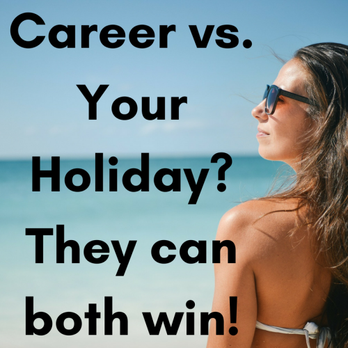 Career vs holiday