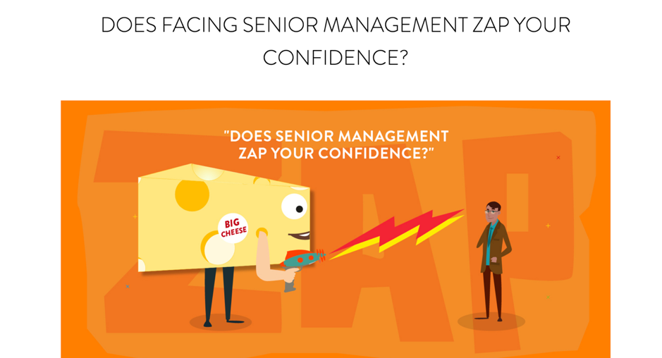 Does facing senior management zap your confidence