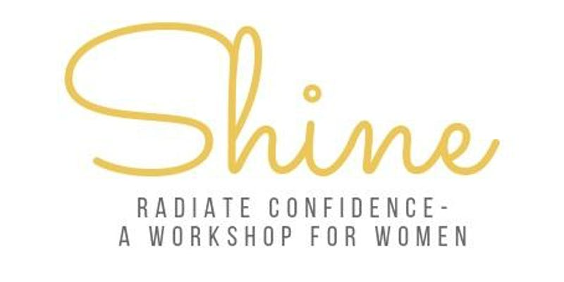 Radiate Confidence - A Workshop for Women