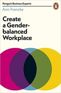 Create a Gender-balanced Workplace, Ann Francke