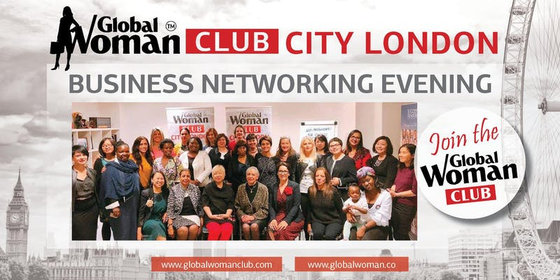 GLOBAL WOMAN CLUB CITY LONDON - BUSINESS NETWORKING EVENING