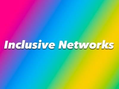 Inclusive Networks