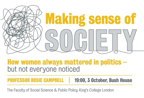 Making sense of society - how women always mattered in politics