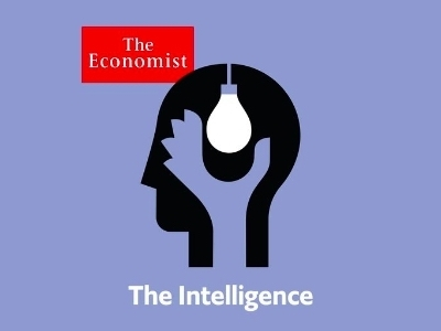 The Intelligence podcast - The Economist featured