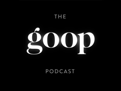 The goop Podcast featured