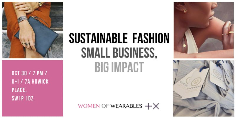Women & Fashion: Sustainable Fashion - Small business, big impact | Women of Wearables