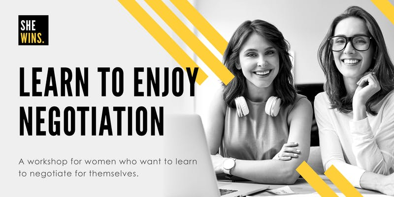Learn to enjoy negotiation | She Wins
