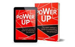 Power Up: The Smart Woman's Guide To Unleashing Her Potential by Antoinette Dale Henderson