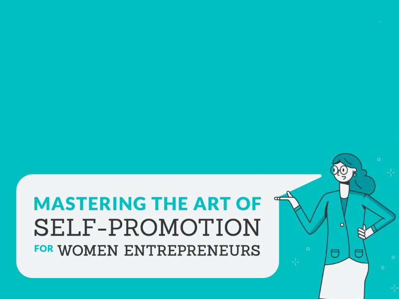 Mastering the art of self-promotion for female entrepreneurs