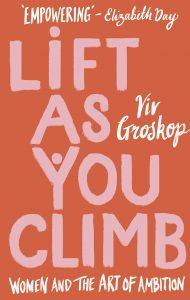 Lift as You Climb - Viv Groskop
