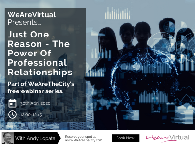 WeAreVirtual - Just one reason - The power of professional relationships webinar with Andy Lopata