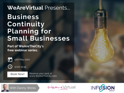 WeAreVirtual - Business Continuity Planning for Small Businesses webinar with Danny Wicks