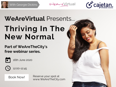 WeAreVirtual - Thriving in the new normal webinar with Georgie Dickins