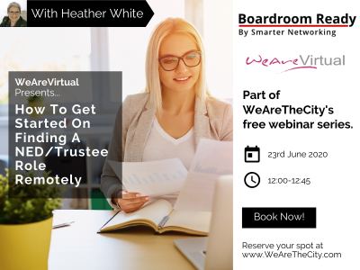 WeAreVirtual - How to get started on finding a NED/Trustee role remotely webinar with Heather White