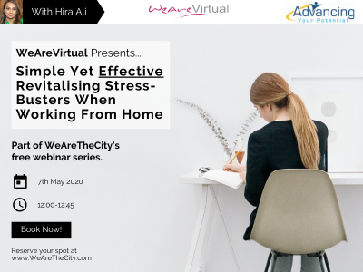 WeAreVirtual - Simple yet effective revitalising stress-busters when working from home webinar with Hira Ali