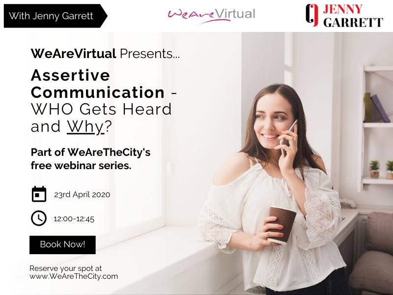 WeAreVirtual - Assertive Communication - Who Gets Heard and Why? webinar with Jenny Garrett