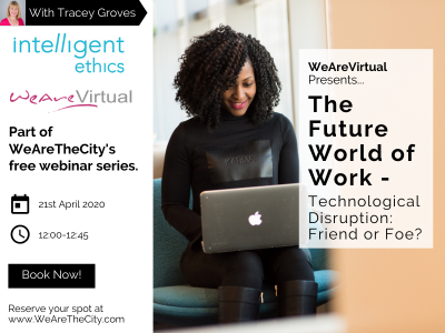 WeAreVirtual - The Future World of Work - Technological Disruptuon: Friend or Foe? webinar with Tracey Groves