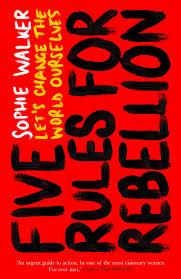 Five Rules Rebellion | Sophie Walker
