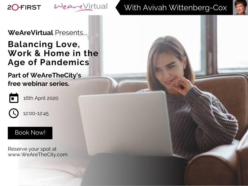 WeAreVirtual - Balancing Love, Work & Home in the Age of Pandemics webinar with Avivah Wittenberg-Cox
