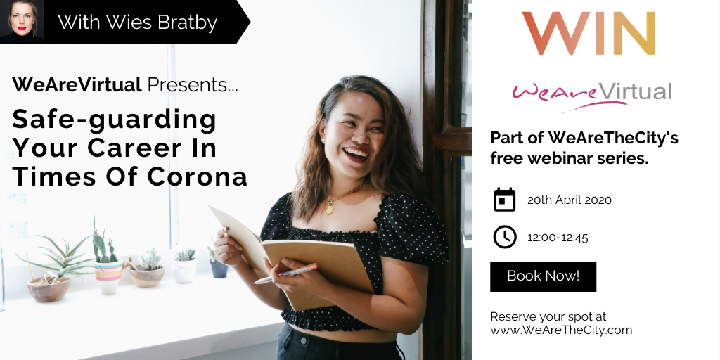 WeAreVirtual - Safe-guarding Your Career in Times of Corona webinar with Wies Bratby