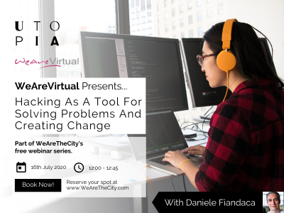 WeAreVirtual - Hacking As A Tool for Solving Problems and Creating Change webinar with Daniele Fiandaca