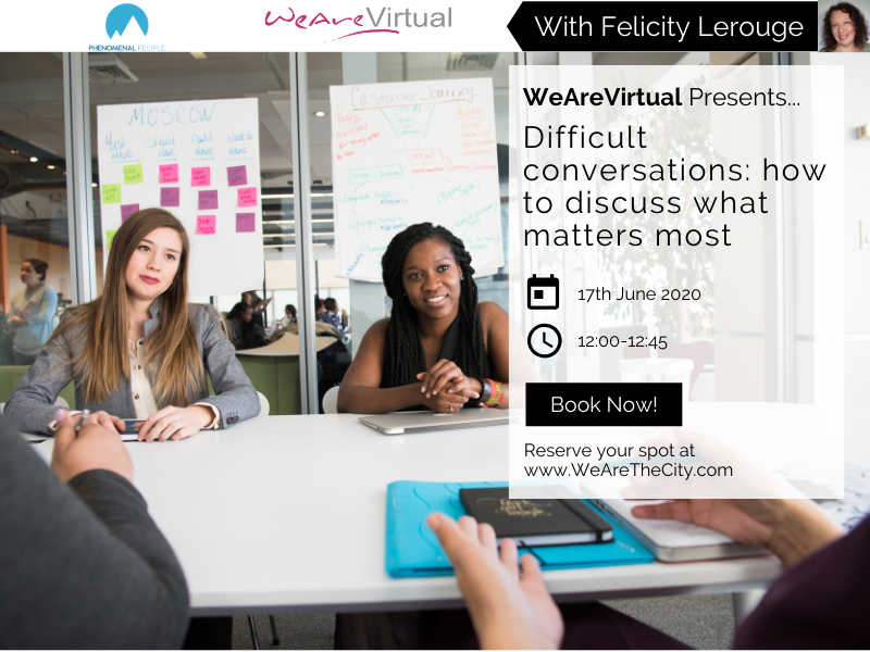 WeAreVirtual - Difficult conversations: how to discuss what matters most webinar with Felicity Lerouge