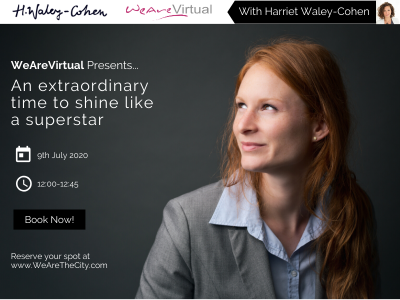 WeAreVirtual - An extraordinary time to shine like a superstar webinar with Harriet Waley-Cohen