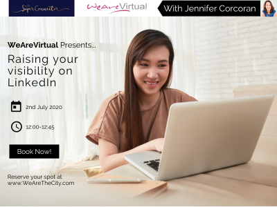 WeAreVirtual - Raising your visibility on LinkedIn webinar with Jennifer Corcoran