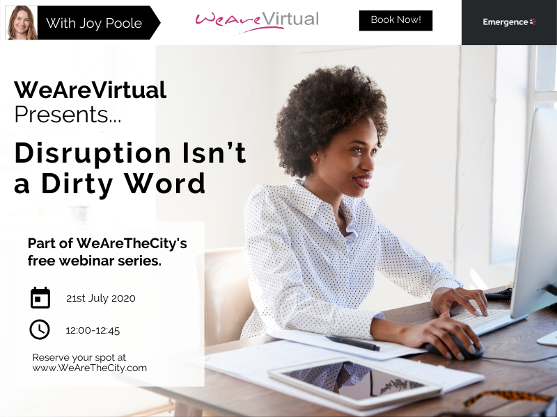 WeAreVirtual - Disruption Isn't a Dirty Word webinar with Joy Poole