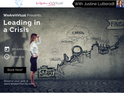 WeAreVirtual - Leading in a Crisis webinar with Justine Lutterodt