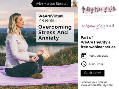 WeAreVirtual - Overcoming Stress and Anxiety webinar with Maryon Stewart