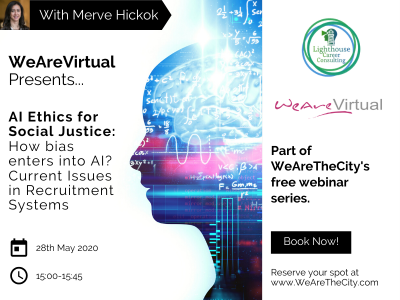 WeAreVirtual - AI Ethics for Social Justice: How bias enters into AI? Current Issues in Recruitment Systems webinar with Merve Hickok