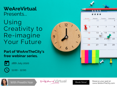 WeAreVirtual - Using Creativity to Re-Imagine Your Future webinar with Preethi Nair