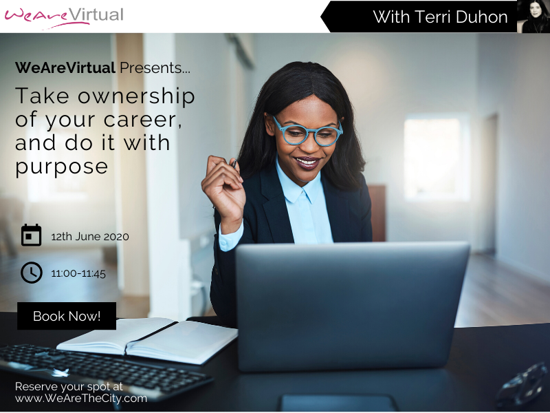 WeAreVirtual - Take ownership of your career, and do it with purpose webinar with Terri Duhon