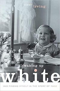 Waking Up White, and Finding Myself in the Story of Race | Debby Irving