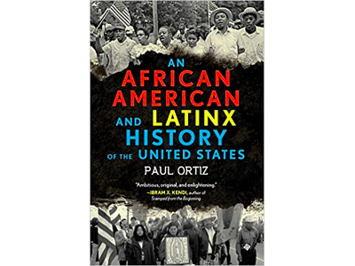 African American and Latinx History of the United States | Paul Ortiz