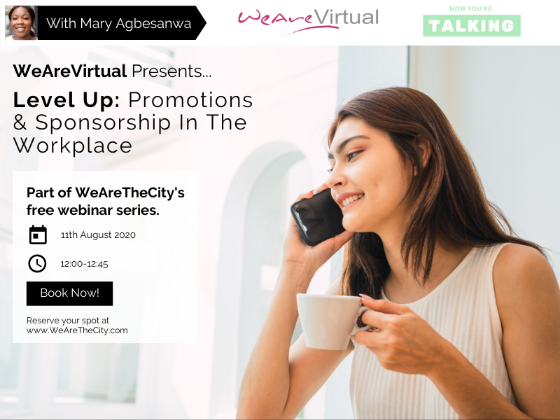 WeAreVirtual - Level Up: Promotions & Sponsorship in the Workplace webinar with Mary Agbesanwa