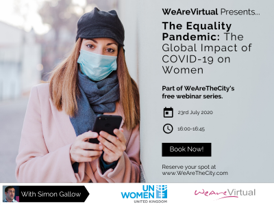 WeAreVirtual - The Equality Pandemic: The Global Impact of COVID-19 on Women webinar with Simon Gallow