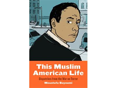 This Muslim American Life | Moustafa Bayoumi