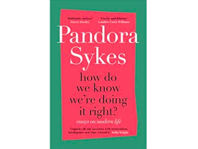 Recommended Read, How do we know we're doing it right by Pandora Sykes featured