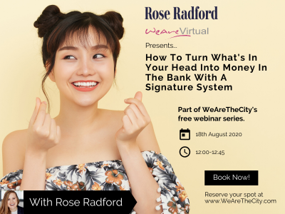 WeAreVirtual: How To Turn What's In Your Head Into Money In The Bank With A Signature System webinar | Rose Radford
