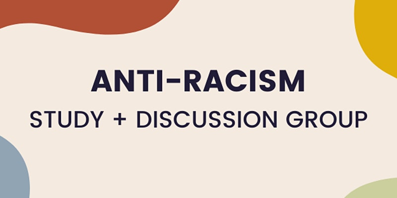 Anti Racism Study and Discussion group event