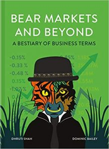 Bear Markets and Beyond- A bestiary of business terms | Dhruti Shah