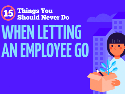 15 things you should never do when letting an employee go - infographic