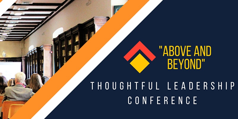 Above and Beyond, Thoughtful Leadership Conference, Event image
