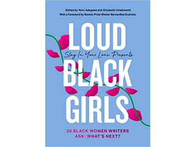 Loud Black Girls | Yomi Adegoke & Elizabeth Uviebinene