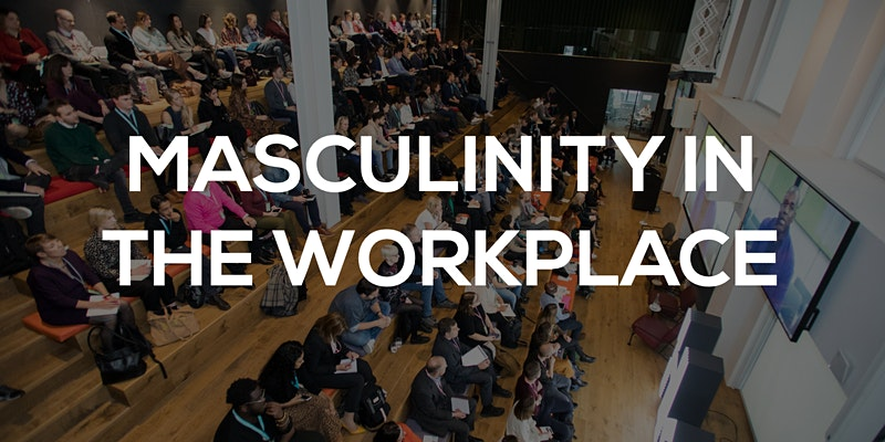 Masculinity in the workplace event